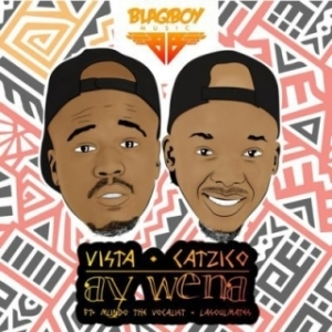 Vista X DJ Catzico - Ay Wena ft. Mlindo The Vocalist & LaSoulMates